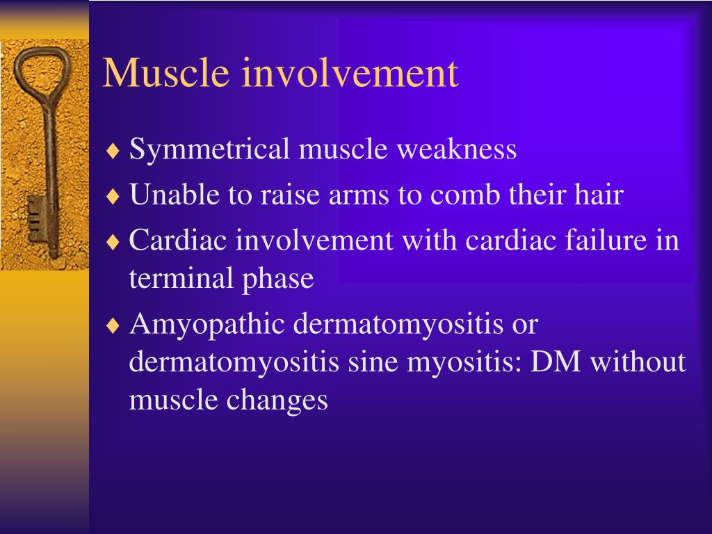 Muscle involvement