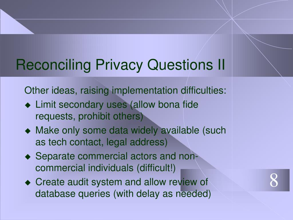 Reconciling Privacy Questions II