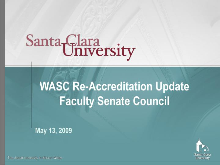 WASC Re-Accreditation Update