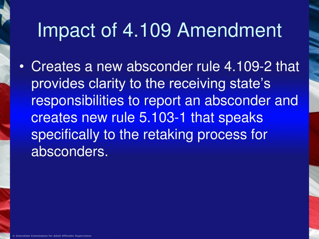 Impact of 4.109 Amendment