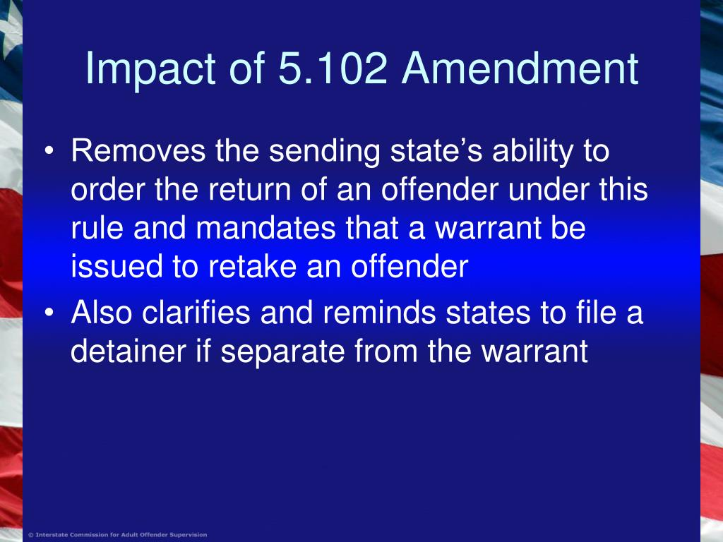 Impact of 5.102 Amendment