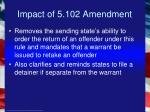 impact of 5 102 amendment