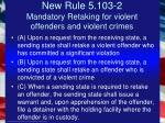 new rule 5 103 2 mandatory retaking for violent offenders and violent crimes
