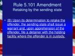 rule 5 101 amendment retaking by the sending state
