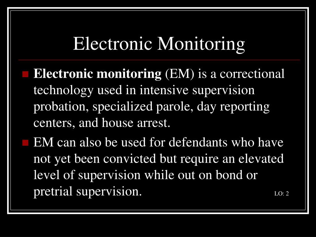 intensive probation supervision house arrest and electronic monitoring A department of criminal justice to enforce house arrest orders electronic monitoring was initially described instead of being on probation supervision for.