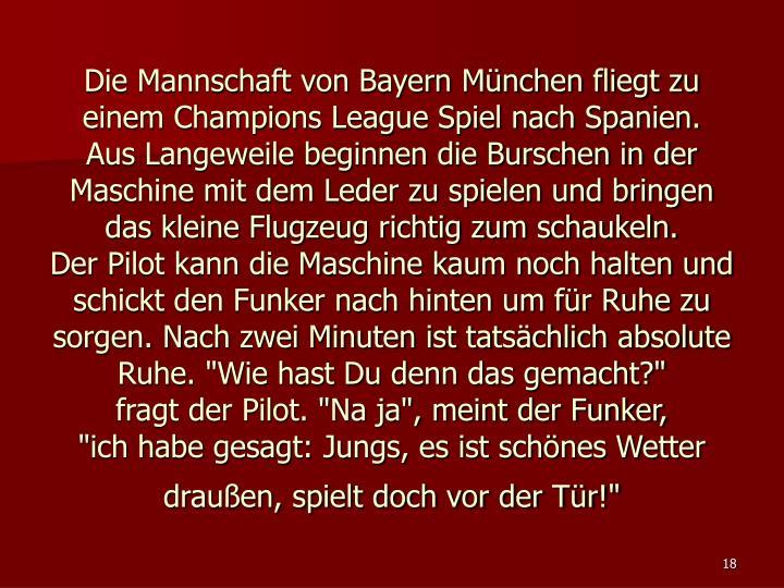 Die Mannschaft von Bayern München fliegt zu einem Champions League Spiel nach Spanien.