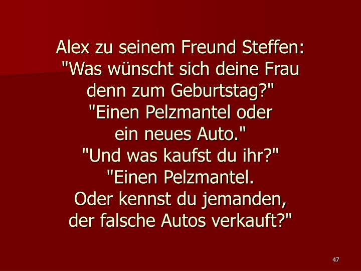 Alex zu seinem Freund Steffen: