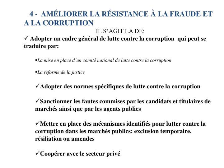 4 -  AMÉLIORER LA RÉSISTANCE À LA FRAUDE ET A LA CORRUPTION