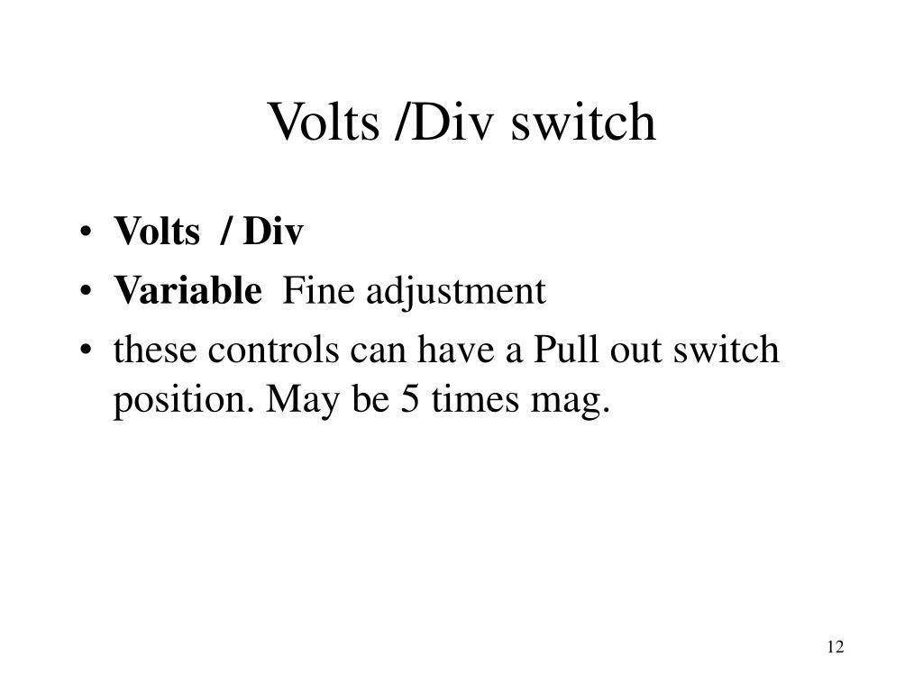 Volts /Div switch