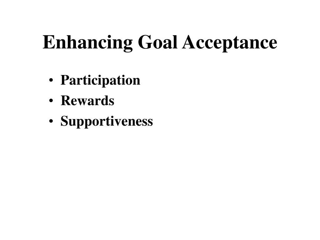 Enhancing Goal Acceptance