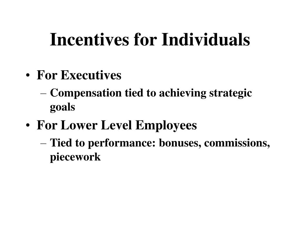 Incentives for Individuals