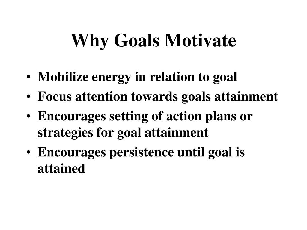 Why Goals Motivate
