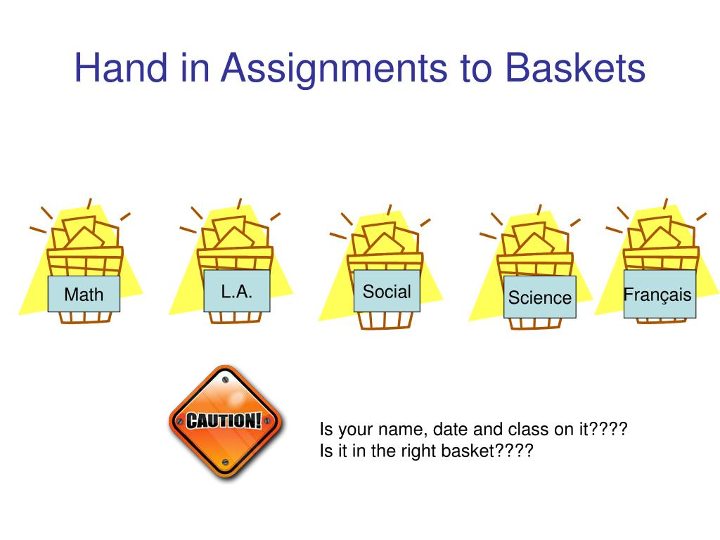 Hand in Assignments to Baskets