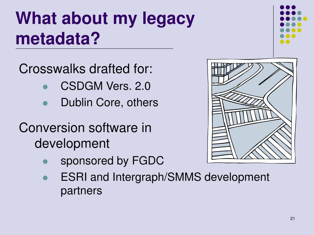 What about my legacy metadata?