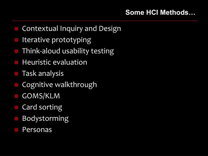 Some HCI Methods…