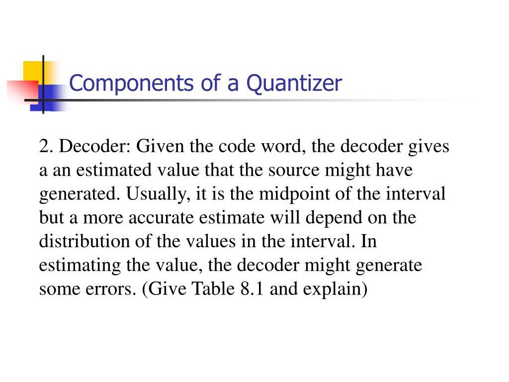 Components of a Quantizer