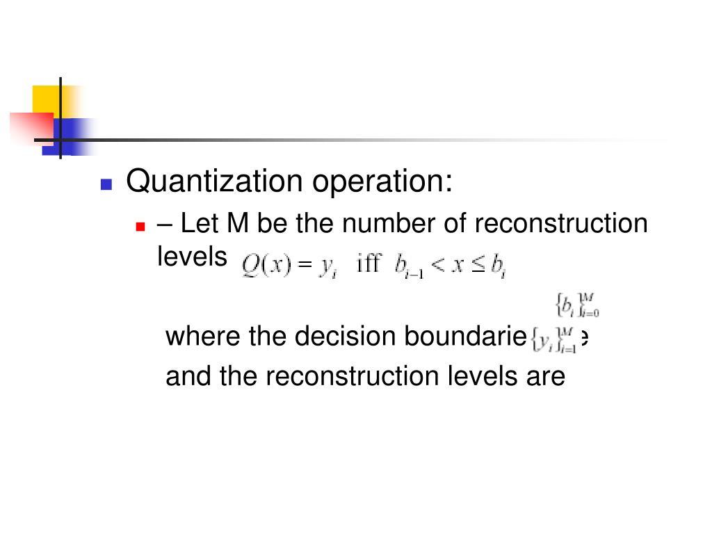 Quantization operation: