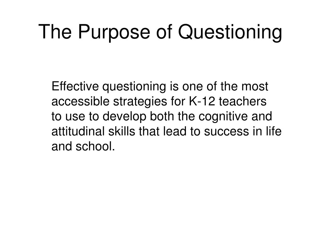 The Purpose of Questioning