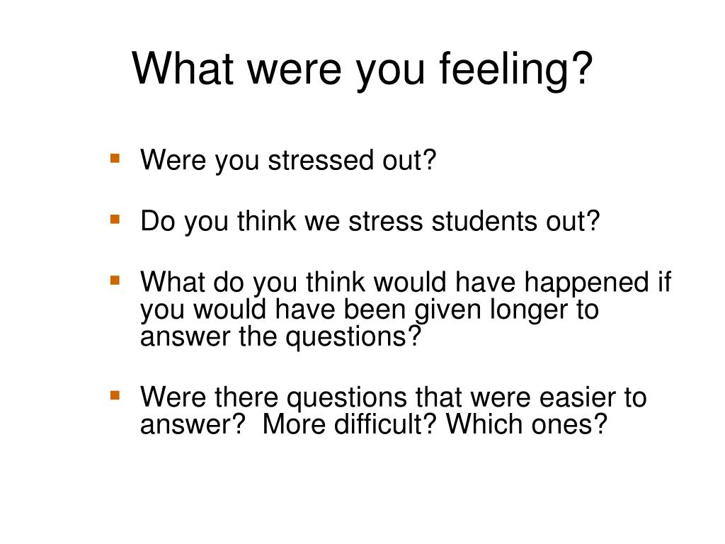 What were you feeling?