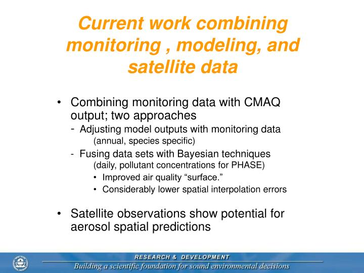 Current work combining monitoring , modeling, and satellite data
