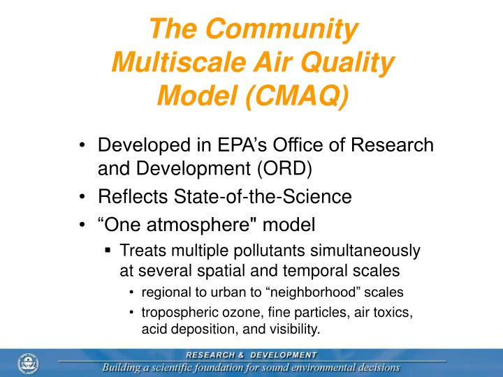 The Community Multiscale Air Quality  Model (CMAQ)