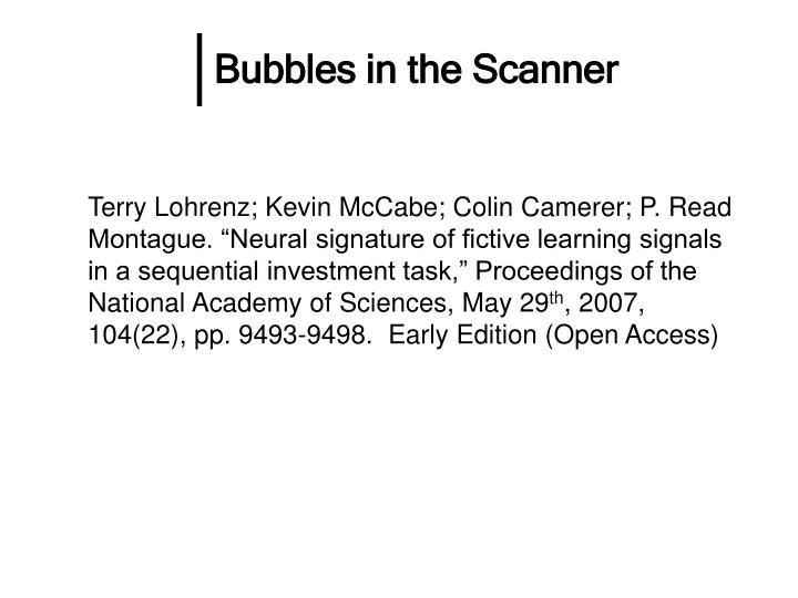 Bubbles in the Scanner