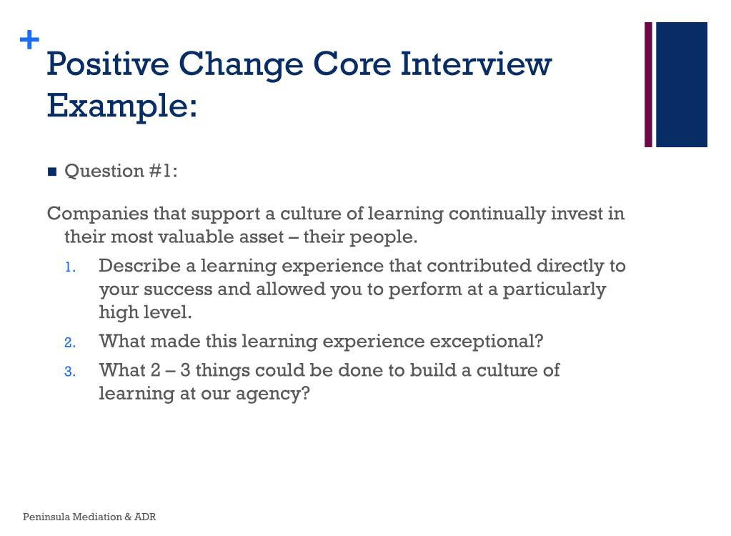 Positive Change Core Interview Example:
