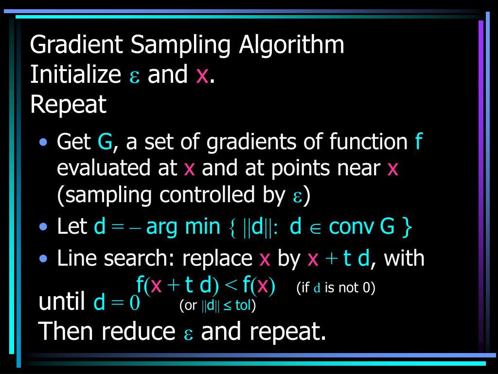 Gradient Sampling Algorithm Initialize