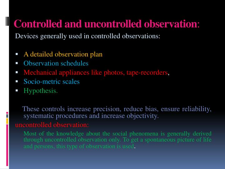 Controlled and uncontrolled observation