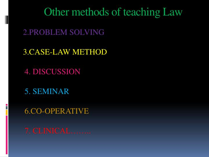 Other methods of teaching Law