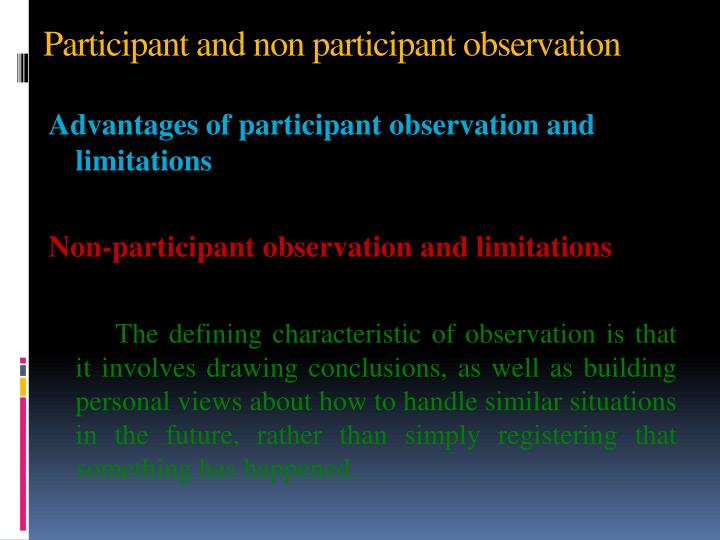 Participant and non participant observation