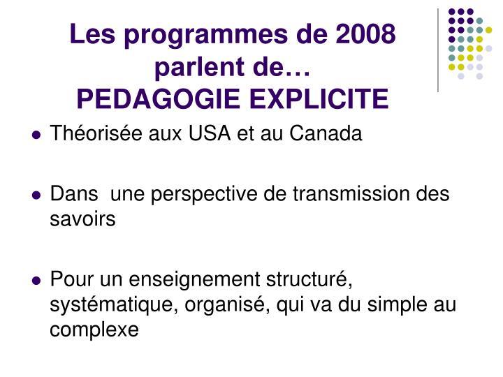 Les programmes de 2008 parlent de…