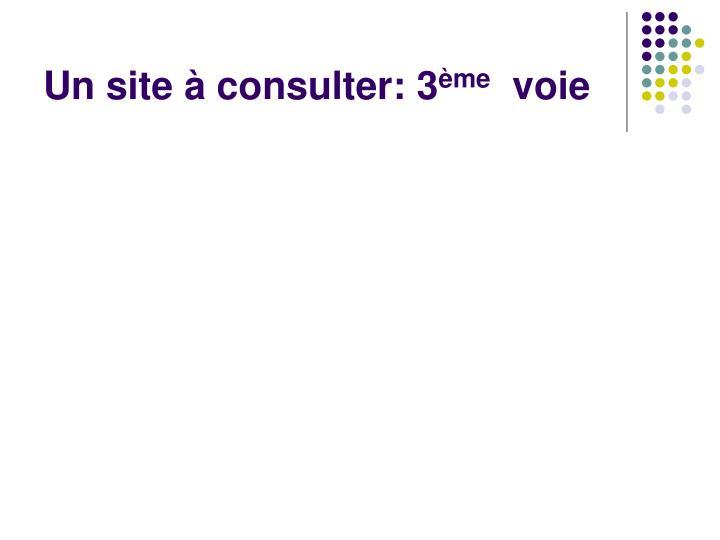 Un site à consulter: 3