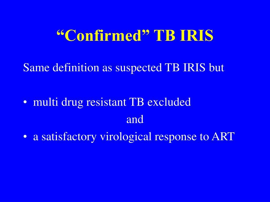 """Confirmed"" TB IRIS"