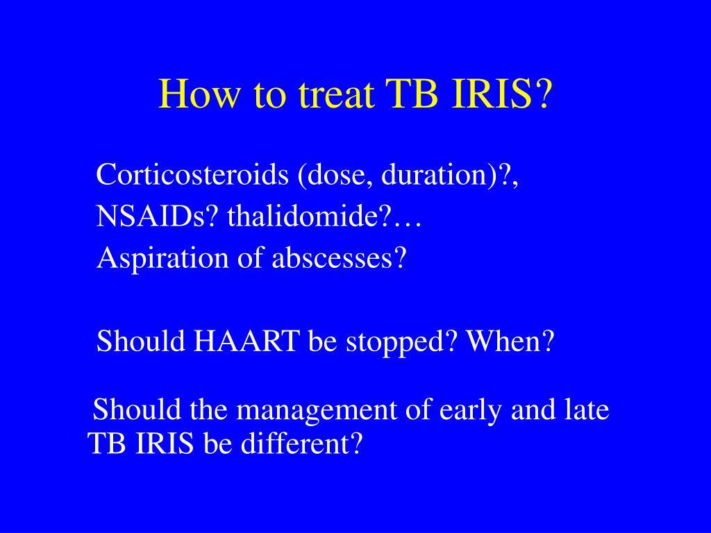 How to treat TB IRIS?