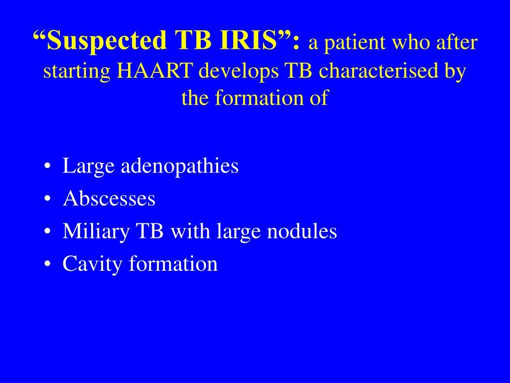 """""""Suspected TB IRIS"""":"""