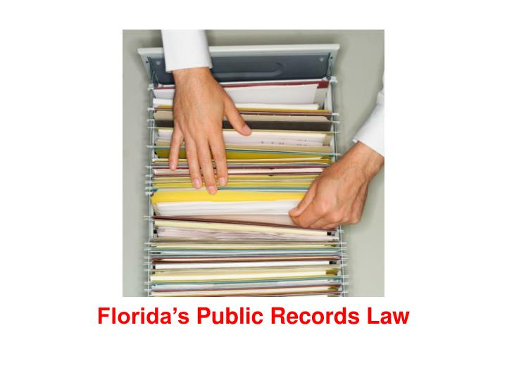 Florida s public records law