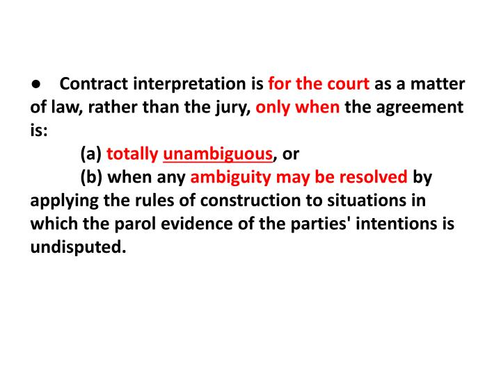 ●    Contract interpretation is