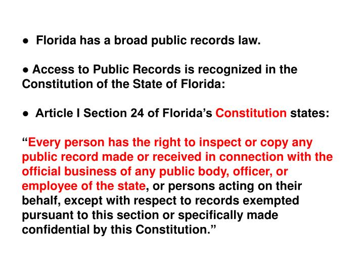 ●  Florida has a broad public records law.