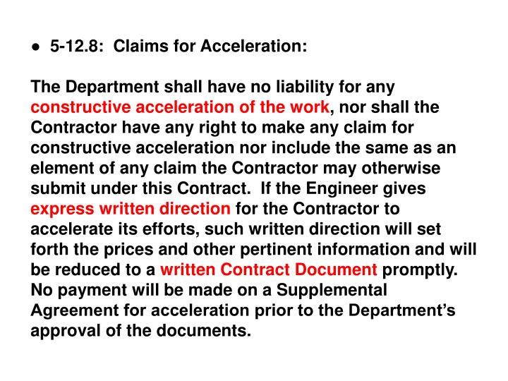●  5-12.8:  Claims for Acceleration