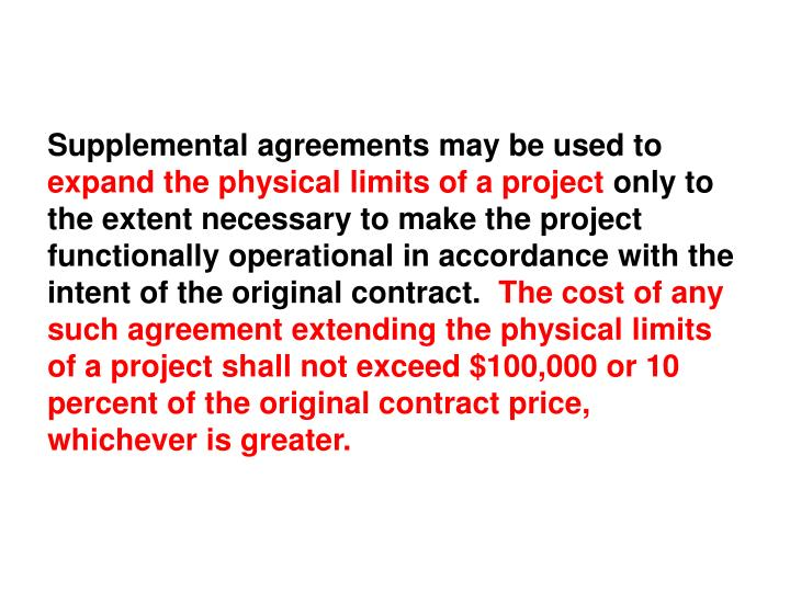 Supplemental agreements may be used to
