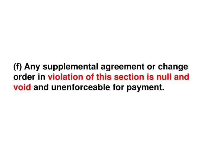 (f) Any supplemental agreement or change order in