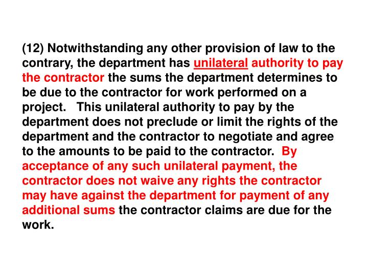 (12) Notwithstanding any other provision of law to the contrary, the department has