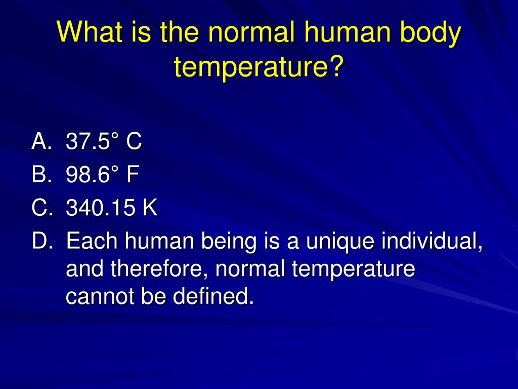 What is the normal human body temperature?