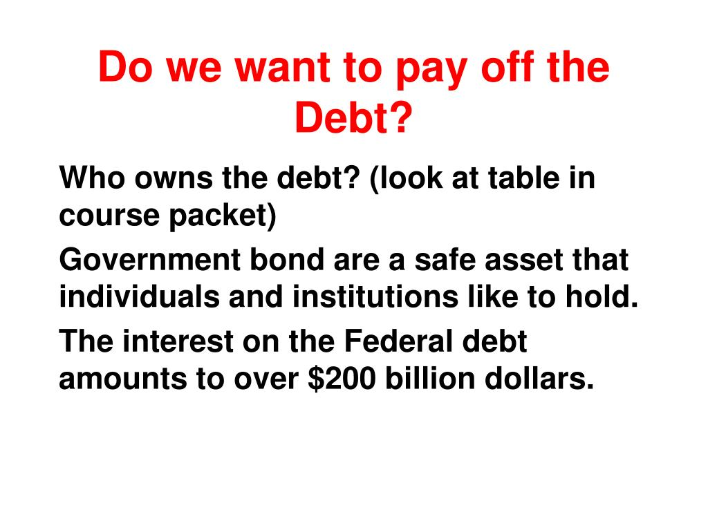 Do we want to pay off the Debt?