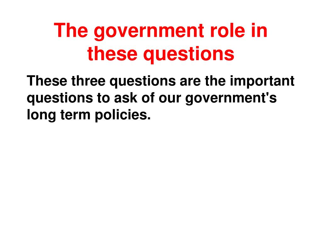 The government role in these questions