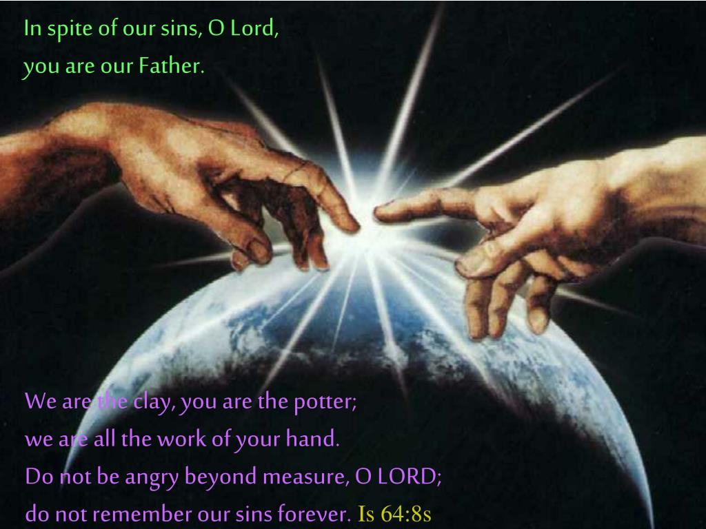 In spite of our sins, O Lord,