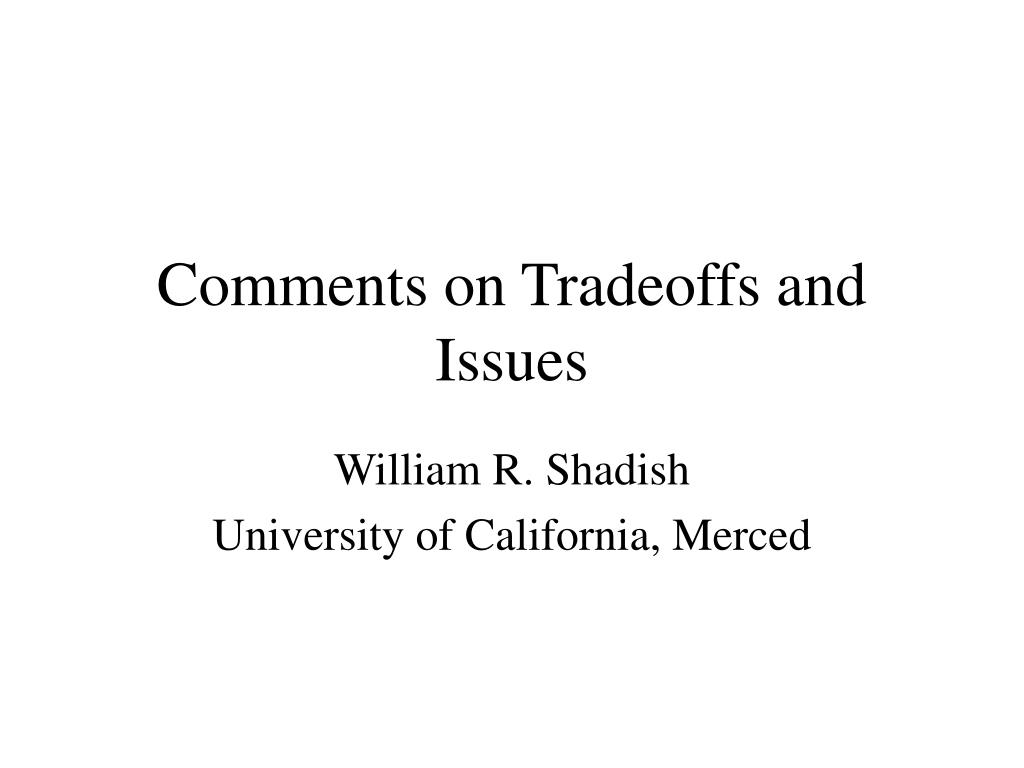 Comments on Tradeoffs and Issues