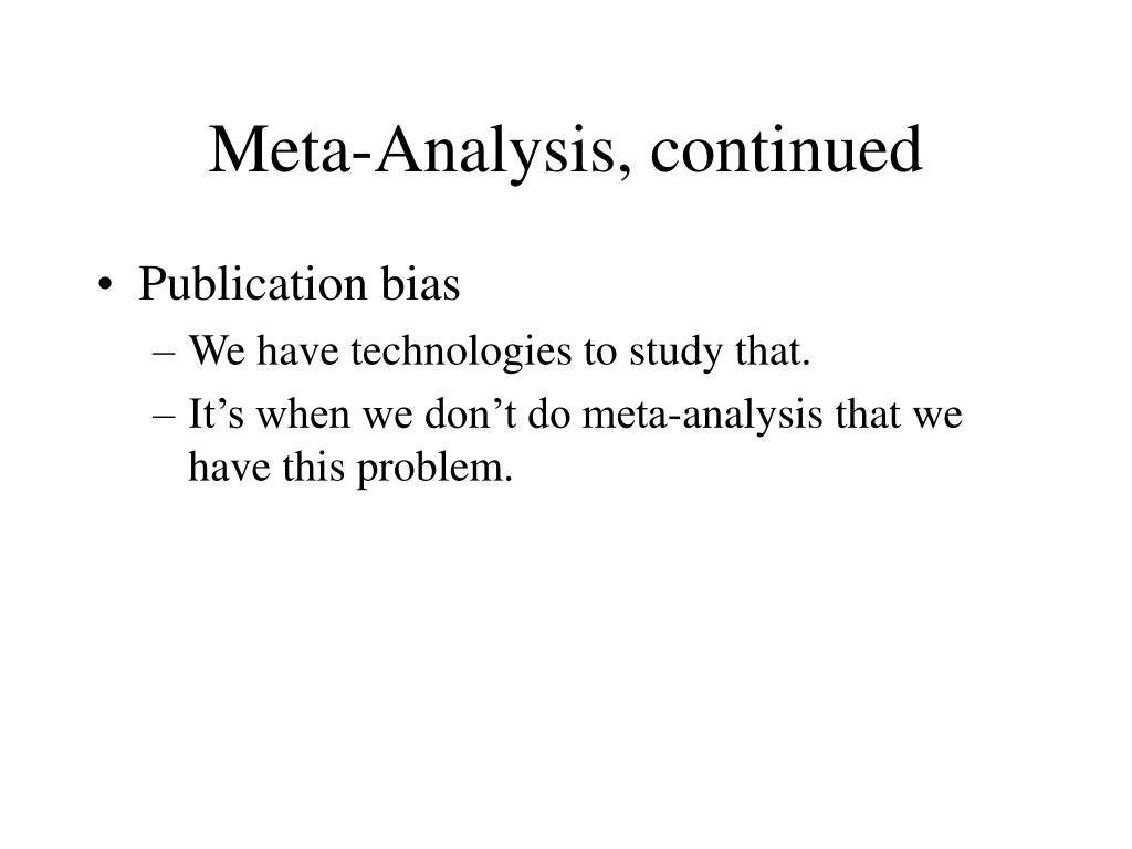 Meta-Analysis, continued
