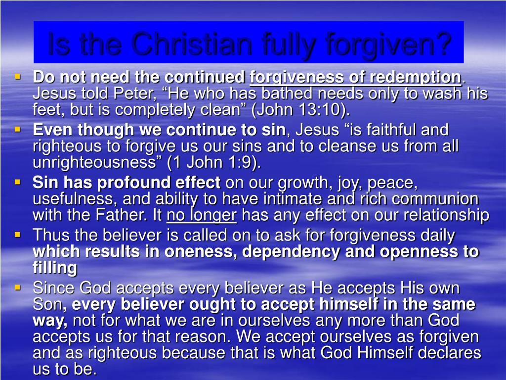 Is the Christian fully forgiven?